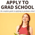 """A girl holding a book. The text overlay reads, """"How to apply to grad school: the complete guide to applying to graduate school."""""""