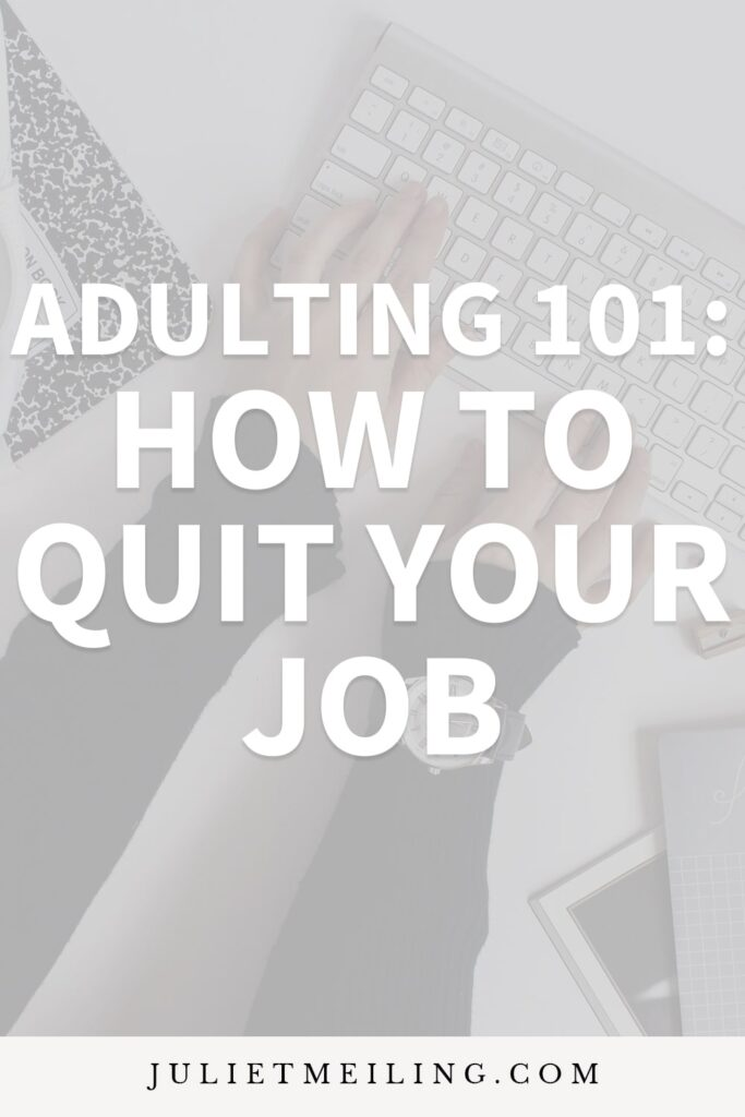 """A woman typing on the computer. The text overlay says, """"Adulting 101: How to Quit Your Job."""""""