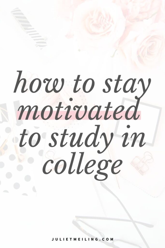 How to Stay Motivated in College: 15 Motivational Tips for College Students by Juliet Meiling | stationary sitting on a white desk.