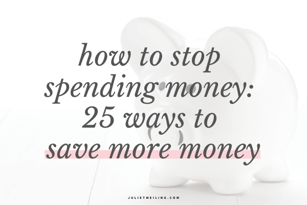 """A white piggy bank. The text overlay says, """"how to stop spending money: 25 ways to save more money"""""""