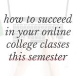 """An online college student working on an assignment on their laptop. The text overlay says, """"how to succeed in your online college classes this semester."""""""