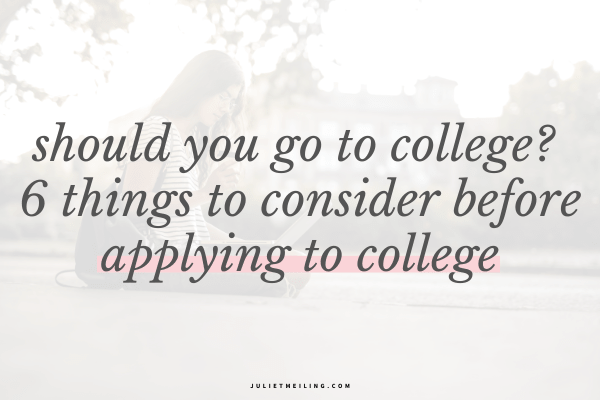 "A girl sitting outside on her laptop. The text overlay says, ""should you go to college? 6 things to consider before applying to college."""