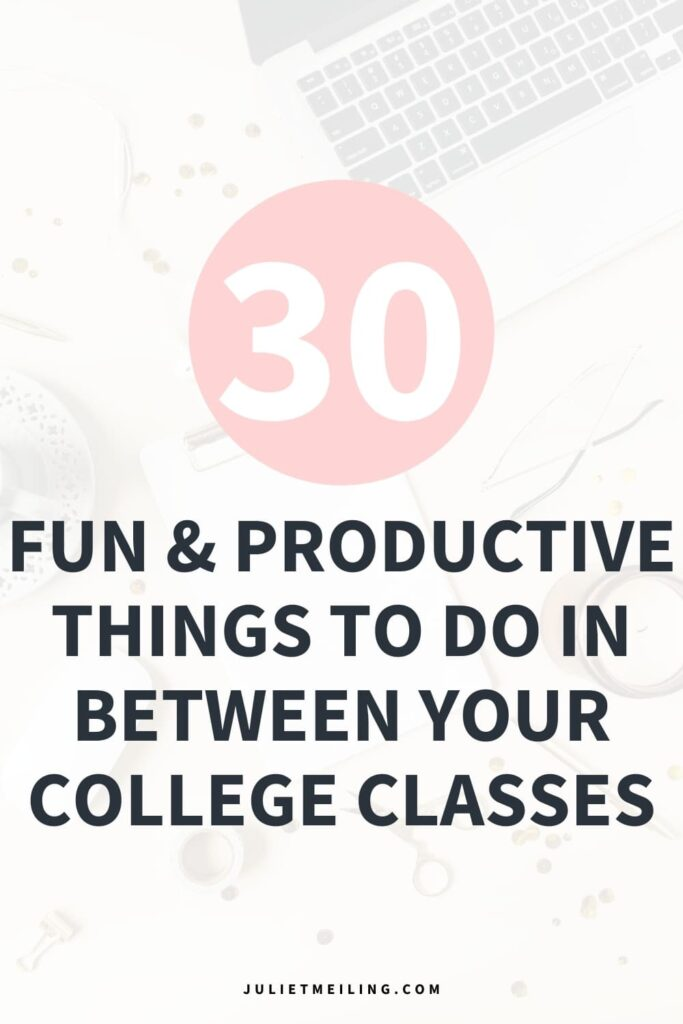 """A desk with a laptop and other items on top of it. The text overlay says, """"30 fun & productive things to do in between your college classes"""""""