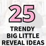 """Three girls posing together. The text overlay reads, """"25 trendy big little reveal ideas"""""""