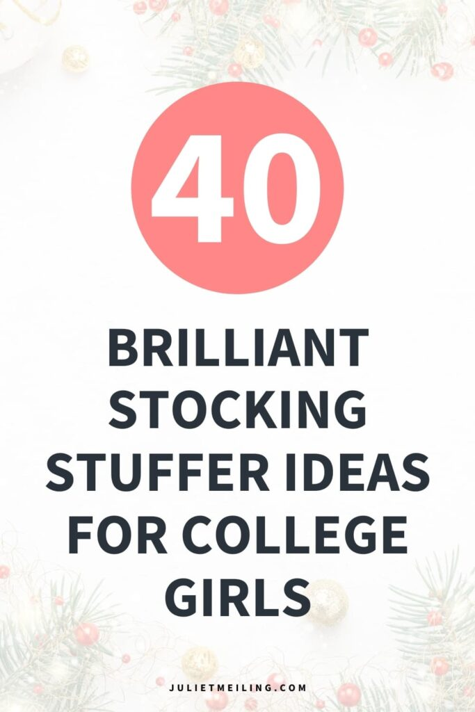 """The background image has pine trees decorated with red and gold Christmas ornaments. The text overlay reads, """"40 brilliant stocking stuffer ideas for college girls."""""""