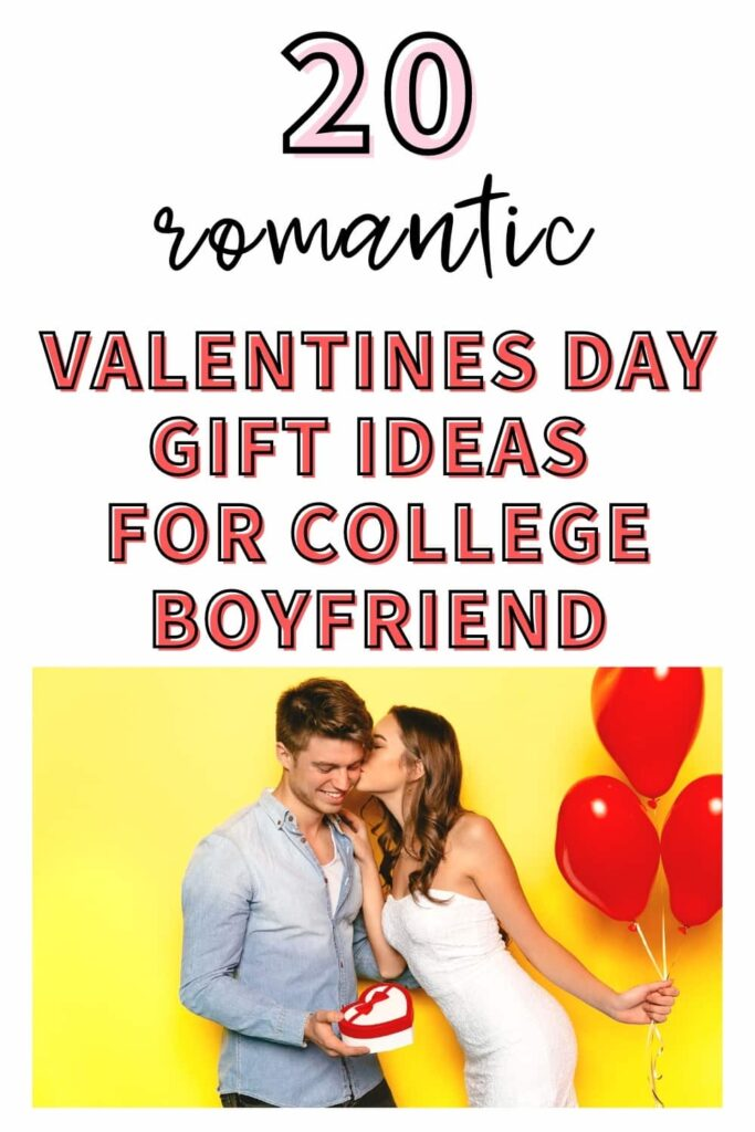 """A girl kissing her college boyfriend on the cheek after giving him a Valentine's Day gift. The text overlay reads, """"20 romantic Valentine's Day gift ideas for college boyfriend."""""""