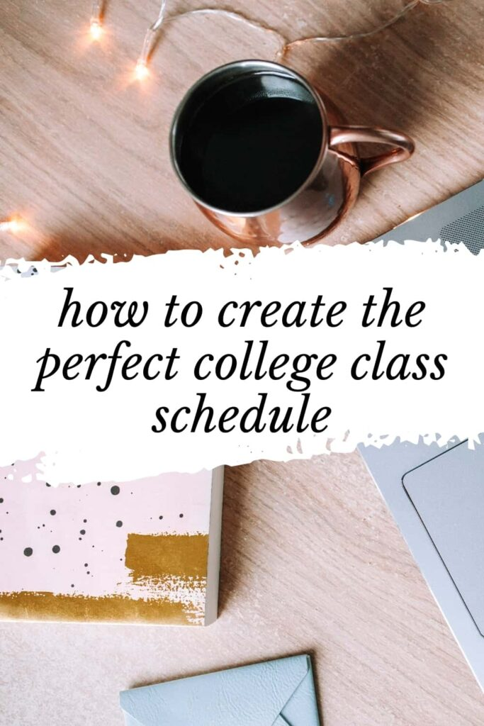 "A pink notebook, copper mug, and silver laptop on a wooden desk. The text overlay reads, ""how to create the perfect college class schedule."""