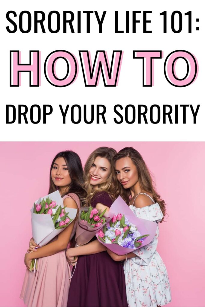 """Three girls in semi-formal dresses holding tulips. The text on the image reads, """"sorority life 101: how to drop your sorority."""""""
