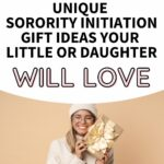 "A girl holding up a gift and smiling. The text overlay reads, ""15 unique sorority initiation gift ideas your little or daughter will love."""