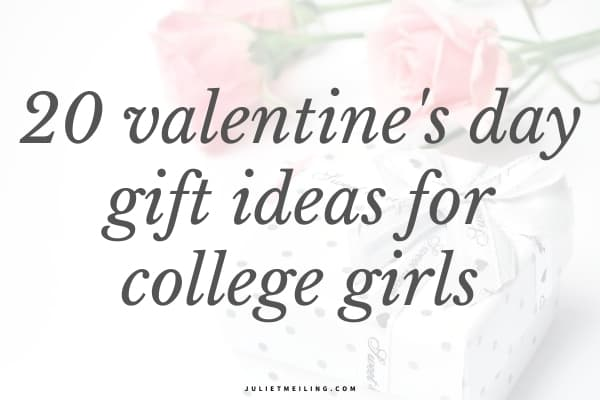 """A white box with two roses next to it. The text overlay reads, """"20 Valentine's Day gift ideas for college girls."""""""