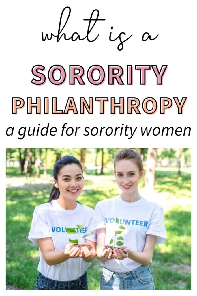 """Two sorority women holding up plants they are planting while volunteering. The text overlay says, """"what is a sorority philanthropy: a guide for sorority women."""""""