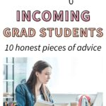 """A graduate student at her desk studying. The text overlay on the image says, """"advice for incoming grad students: 10 honest pieces of advice."""""""