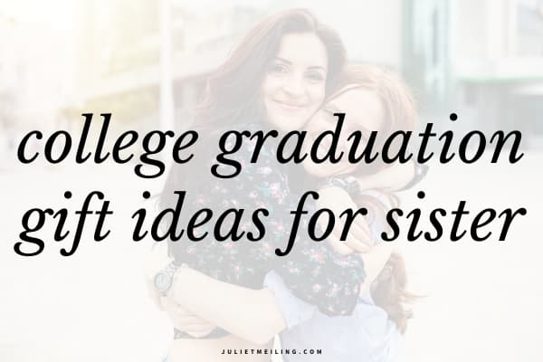 "Two sisters hugging each other after college graduation. The text overlay says, ""college graduation gift ideas for sister."""