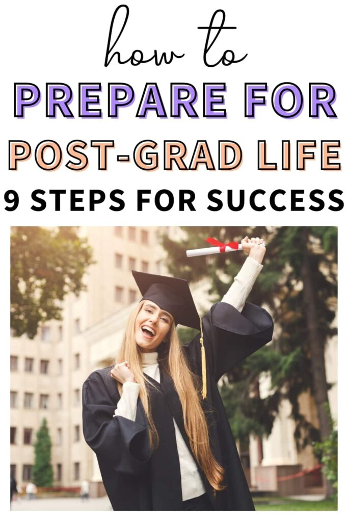 "A girl smiling with joy that she got her college diploma. The text overlay says, ""how to prepare for post grad life: 9 steps for success"""