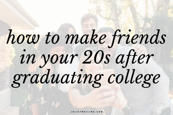 """Four friends taking a selfie together outside in a park. The text overlay says, """"how to make friends in your 20s after graduating college."""""""