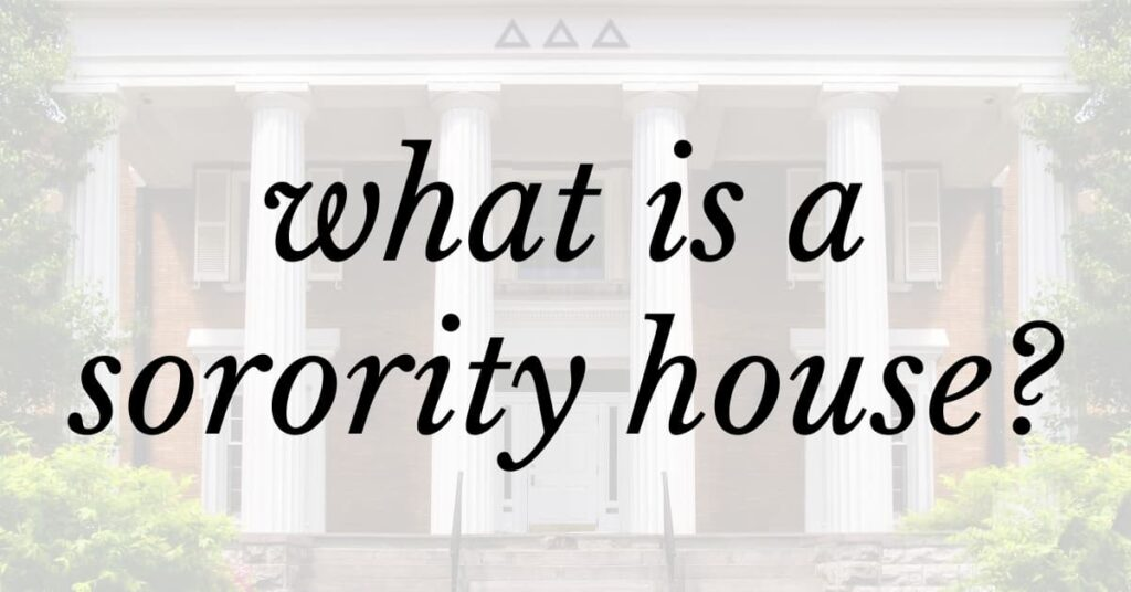 """The Delta Delta Delta house on a college campus. The text overlay says, """"what is a sorority house?"""""""